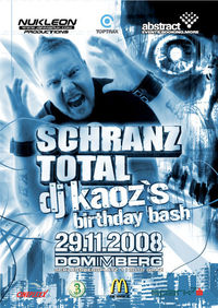 Schranz Total - Dj Kaoz´s birthday bash