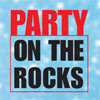 Party on the Rocks