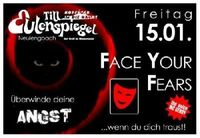Face your Fears@Till Eulenspiegel
