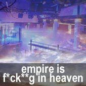 Empire is f.ck..g in heaven
