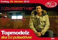 Topmodelz aka Dj Pulsdriver@Lusthouse Oepping