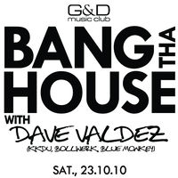 Bang tha house g d music club for Banging house music