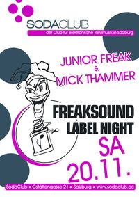 Freaksound Label Night with Junior Freak & Mick Thammer