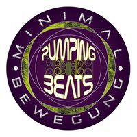 Minimalbewegung presents Pumping Beats