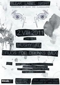 Bleak Labelnight + Live: Mushy, Drugs For Drunks