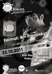"Beat MnmL presents Format: B (Franz) DJ ""Restless"" Album Tour 2011/12"