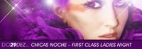 Chicas Noche - first class ladies night