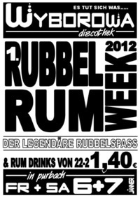 1. Rubbel Rum Party  Weekend 2012@Wyborowa