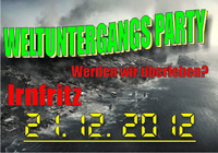 Mega Event - Weltuntergangs Party