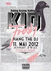 Hang the DJ mit Kid Fresh (Mad Decent, Hong Kong)