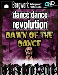 Dance Dance -  Dawn Of The Dance @Bergwerk Neusiedl / See
