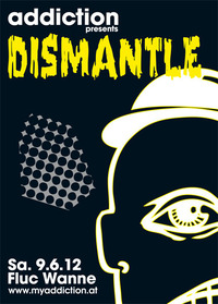 Addiction pres. Dismantle - New Dirty Uk Bass@Fluc / Fluc Wanne