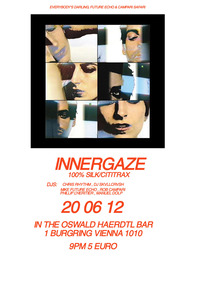 Everybody´s Darling: Innergaze(100% Silk/Cititrax/USA) Live@Oswald Haerdtl Bar
