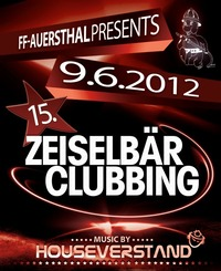 15. Auersthaler Zeiselbrclubbing - Open Air der FF Auersthal@Open-Air-Gelnde (Nhe Sportplatz)