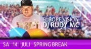 Spring Break -  Europe Vision Dj Rudy Mc @Musikpark-A1