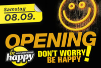 Opening - Don´t worry - be happy@be Happy