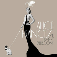 Alice Francis: The St. James Ballroom - Tour