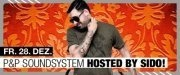 P&P Soundsystem Hosted By Sido