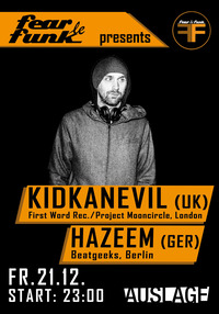 Fear le Funk presents Kidkanevil (UK) & Hazeem (GER)
