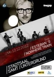 Stadtsaalsamtuntergrund : Nowhere Train / Esteban's