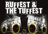 Ruffest & The Tuffest