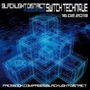 Blacklight District presents Switch Technique