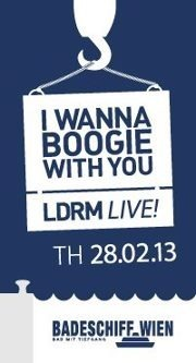 LDRM live präsentiert: I Wanna Boogie With You