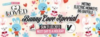 Be Loved pres. Bunny Love Special