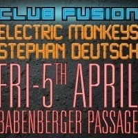 Club Fusion presents Electric Monkeys & Stephan Deutsch
