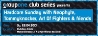 Hardcore Sunday with Neophyte, Tommyknocker, Art of Fighters & Friends