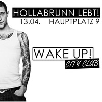 Wake Up! - City Club - Hollabrunn Lebt!