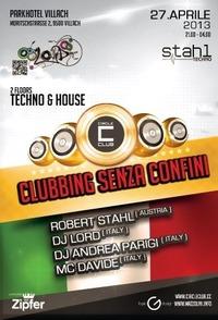 Techno & House: Clubbing senza confini mit Robert Stahl, Dj Lord, Dj Andrea Parigi & Mc Davide