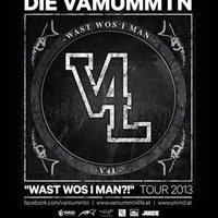 Die Vamummtn - Wast Wos I Man - Tour 2013  Mainframe Afterparty