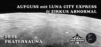 Aufguss mit Luna City Express & Zirkus Abnormal
