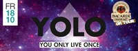 YOLO - You only live once + Bacardi Oakheart Tour