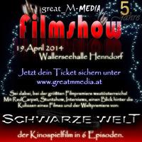 Filmshow 2014 - die Weltpremiere von Schwarze Welt