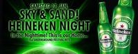 Sky & Sand & Heineken Night