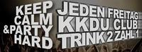 Keep Calm & Party Hard@KKDu Club