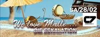 We Love Malle ... Die Eskalation