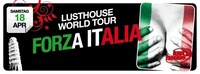 Lusthouse World Tour - Forza Italia