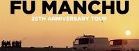 Fu Manchu (US) / 25th Anniversary Tour