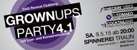 Grown Ups Party 4.1 - Das Revival Clubbing mit Live- und Konservenmusik