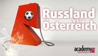 Russland - Österreich Live in der academy