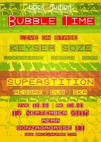 Bubble Time! - Keyser Soze (US) - Superstition (AT)