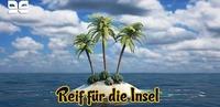 Reif für die Insel