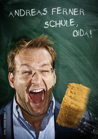 Kabarett: Schule, OIDA! mit Andreas Ferner