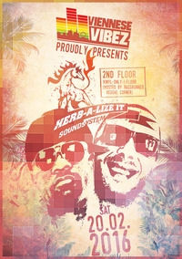 SA 20.02 VIENNESE VIBEZ proudly presents HERB-A-LIZE IT (Enschede/NL) & many more on 2 FLOORS @ theLOFT