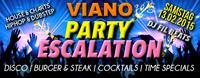 PARTY ESCALATION @ Viano