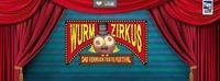 WURM ZIRKUS  das verrückteste Festival