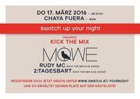 Swatch Up Your Night mit MÖWE, Rudy MC und  den DJs 2:tages:bart